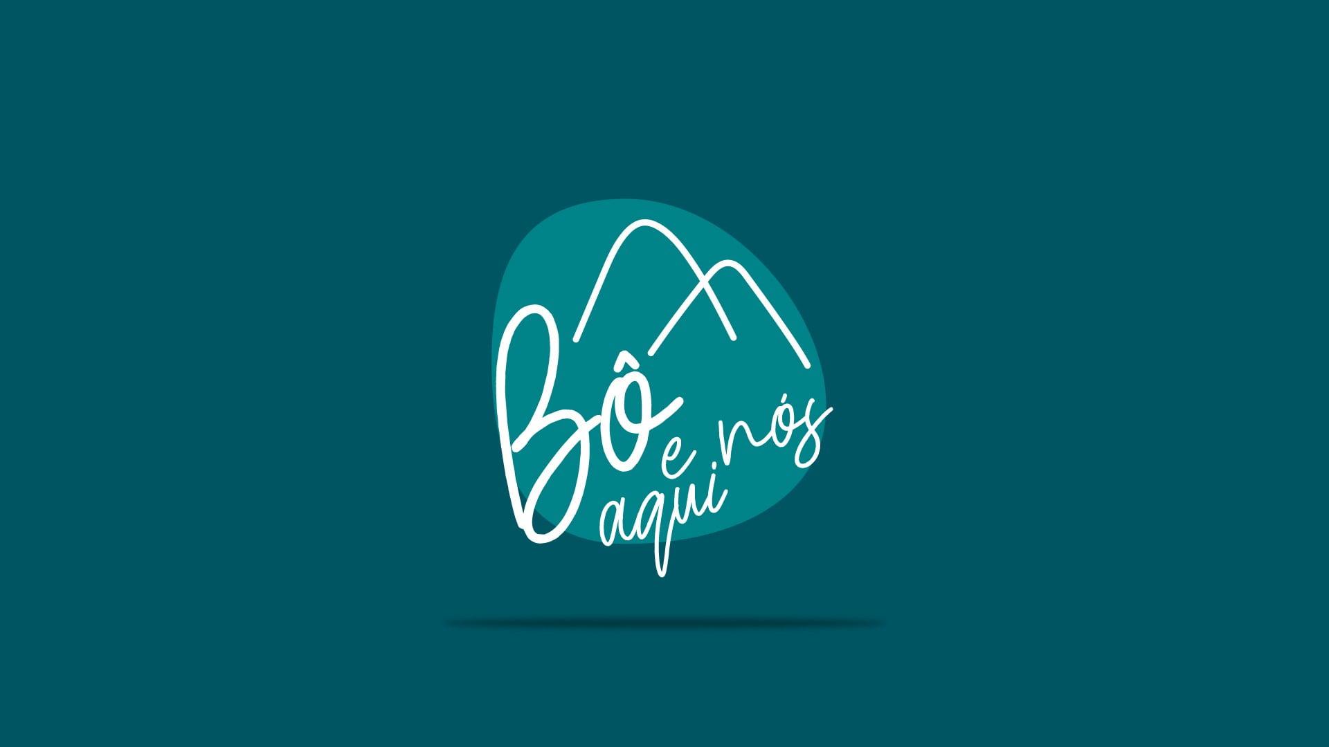 Bô e nós aqui - Produção Brand 22 Creative Agency